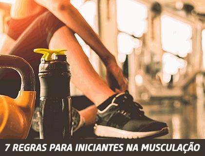 7 Regras que todo iniciante na musculação deveria seguir
